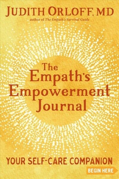 Empath's Empowerment Journal : Your Self-Care Companion, Paperback by Orloff,... 8