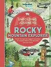 Unfolding Journeys Rocky Mountain Explorer by Lonely Planet (Paperback / softback, 2016)