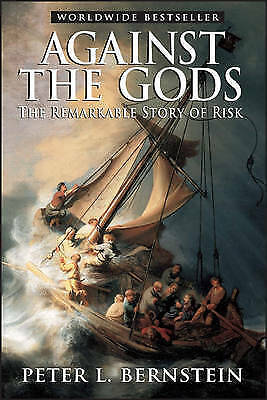 1 of 1 - Against the Gods: The Remarkable Story of Risk by Peter L. Bernstein...