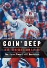 Goin' Deep: The Life and Times of a CFL Quarterback by Matt Dunigan, Jim Taylor (Paperback, 2007)