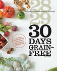 30 Days Grain-Free: A Day-by-Day Guide and Meal Plan for Beginning a Grain-Free Diet - Improve Your Digestion, Heal Your Gut, Increase Your Energy, Lose Weight, and More! by Cara Comini (Paperback, 2016)