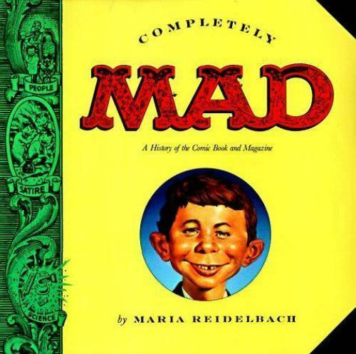1 of 1 - Completely Mad: A History of the Comic Book and Magazine ~ Reidelbach, Maria; Re