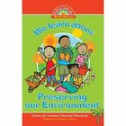 We learn about Preserving the Environment by Constance Omawumi Kola-Lawal (Paperback, 2013)