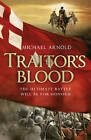 Traitor's Blood by Michael Arnold (Hardback, 2010)
