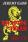 Escaping the Triad: A Journey of Resistance ... and Escape to a New World! by Jeremy Gadd (Paperback / softback, 2013)