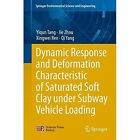 Dynamic Response and Deformation Characteristic of Saturated Soft Clay under Subway Vehicle Loading by Qi Yang, Yiqun Tang, Xingwei Ren, Jie Zhou (Hardback, 2014)
