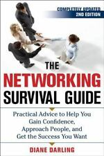 The Networking Survival Guide, Second Edition: Practical Advice to Help You Gain