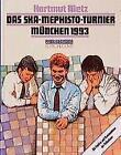 Das SKA-Mephisto Turnier München 1993 von Hartmut Metz (1994, Gebundene Ausgabe)