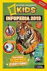 National geographic Kids Infopedia 2013 by National Geographic Kids (Paperback, 2012)