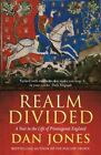 Realm Divided: A Year in the Life of Plantagenet England by Dan Jones (Paperback, 2016)