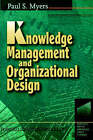 Knowledge Management and Organizational Design by Paul S. Myers (Paperback, 1996)