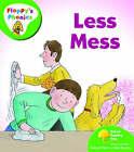 Oxford Reading Tree: Level 2: Floppy's Phonics: Less Mess by Mr. Alex Brychta, Roderick Hunt (Paperback, 2007)