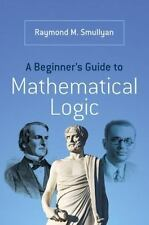 A Beginner's Guide to Mathematical Logic by Raymond Smullyan (2014, Paperback)