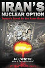 Iran's Nuclear Option: Tehran's Quest for the Atom Bomb by Al J. Venter (Hardback, 2004)