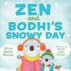 Zen and Bodhi's Snowy Day by Gina Bates Brown (Hardback, 2015)