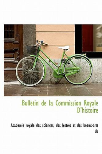 Bulletin De La Commission Royale D U0026 39 Histoire  2009
