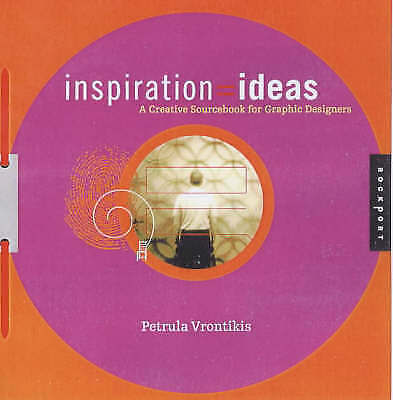 inspiration=ideas: A Creativity Sourcebook for Graphic Designers by P. Vrontikis