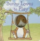 Bunny Loves to Play by Parragon Publishing (Board book, 2014)