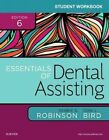 Student Workbook for Essentials of Dental Assisting by Doni L. Bird, Debbie S. Robinson (Paperback, 2016)