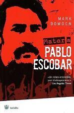 Matar a Pablo Escobar: La cacerÃa del criminal mas buscado del mundo (-ExLibrary
