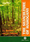 The Silviculture of Mahogany by J. Mayhew, A. Newton (Paperback, 1998)