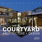 Masterpieces: Courtyard Architecture + Design von Lisa Baker (2014, Gebundene Ausgabe)
