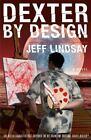 Dexter: Dexter by Design Bk. 4 by Jeff Lindsay (2009, Hardcover)