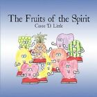 Fruits of The Spirit 9781608361830 by COREE D Little Paperback