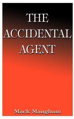 Accidental Agent by Mack Mangham (2000, Paperback)