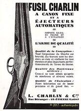 PUBLICITE CHARLIN FUSIL A CANON FIXE ARME DE QUALITE ARMURERIE CHASSE DE 1929 AD