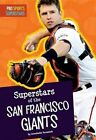 Superstars of the San Francisco Giants by Annabelle Tometich (Hardback, 2014)
