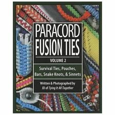 Paracord Fusion Ties - Volume 2 : Survival Ties, Pouches, Bars, Snake Knots,...
