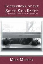 Confessions of the South Side Rapist: 25 Years of Terror in the Gateway City