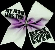 Cheer Bow - My Mom Has The Best Daughter Ever - Glitter Cheer Bows