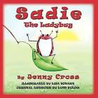 Sadie the Ladybug by Jenny Cross (Paperback / softback, 2009)