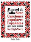 Manuel De Falla: Siete Canciones Populares Espanolas by Chester Music (Paperback, 2000)
