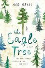 The Eagle Tree: A Novel by Ned Hayes (Paperback, 2016)