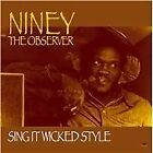 Niney the Observer - Sing It Wicked Style (2012)