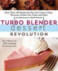 Turbo Blender Dessert Revolution by Bruce Weinstein, Mark Scarbrough (Paperback, 2016)