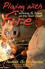 Playing with Fire: Whining & Dining on the Gold Coast by Thomas G Schaudel (Hardback, 2008)