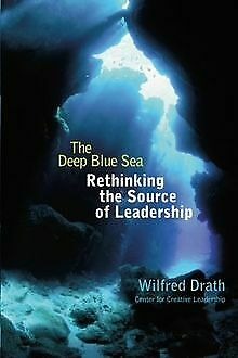 The Deep Blue Sea: Rethinking the Source of Leaders... | Buch | Zustand sehr gut