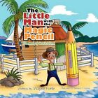 Little Man With The Magic Pencil 9781450090353 by Wayne Forte Paperback