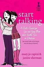 Start Talking: A Girl's Guide for You and Your Mom about Health, Sex, or Whateve
