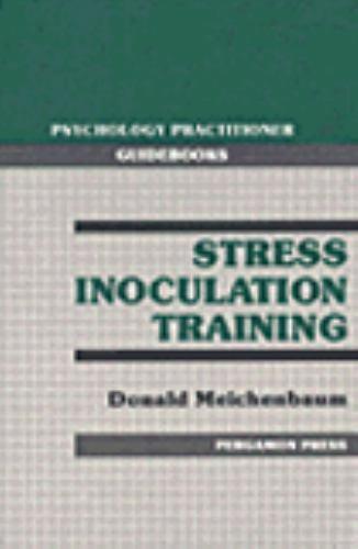 Stress Inoculation Training (Psychology Practitioner Guidebooks)