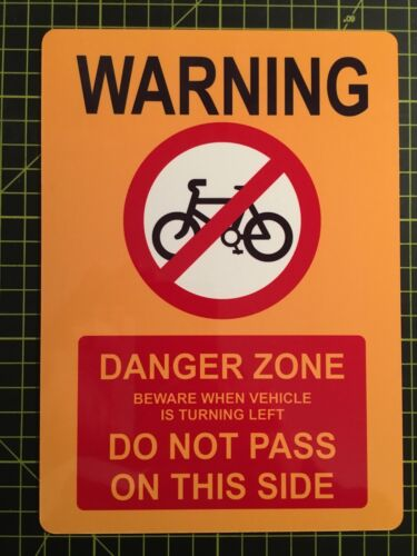 "Cyclist Beware Sign lorry Danger Zone Printed Aluminium 8 X 6/"" any sign made"