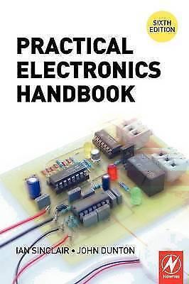 1 of 1 - Practical Electronics Handbook, Sixth Edition by Sinclair, Ian, Dunton, John