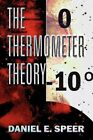 The Thermometer Theory by Daniel E Speer (Paperback / softback, 2012)