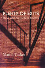 Plenty of Exits; New and Selected Poems by Martin Tucker (Paperback / softback, 2008)