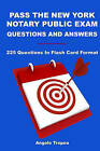 Pass the New York Notary Public Exam Questions and Answers: 225 Questions in Flash Card Format by Angelo Tropea (Paperback / softback, 2010)
