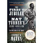 The Fires of Jubilee: Nat Turner's Fierce Rebellion by Stephen B Oates (Paperback / softback, 2016)